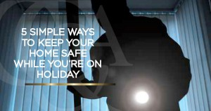 Keep your home safe while on holiday