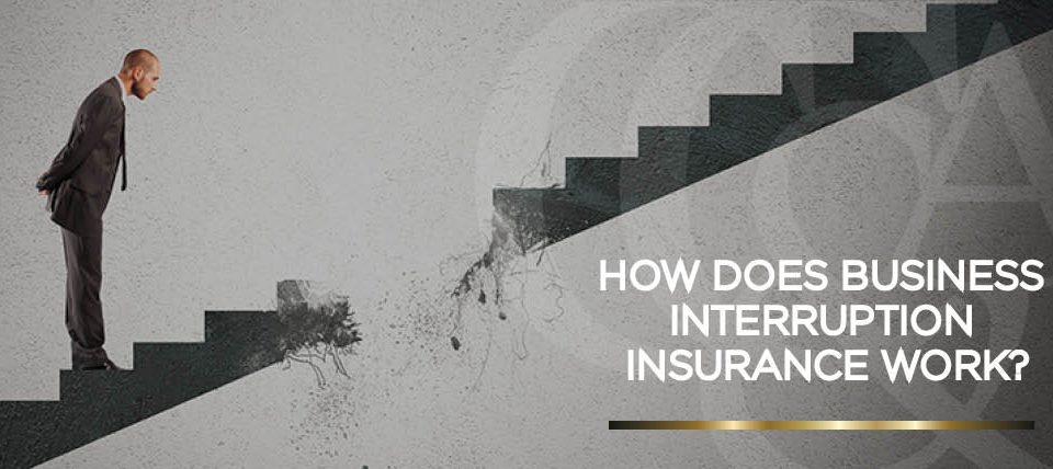 how can business interruption insurance work for you