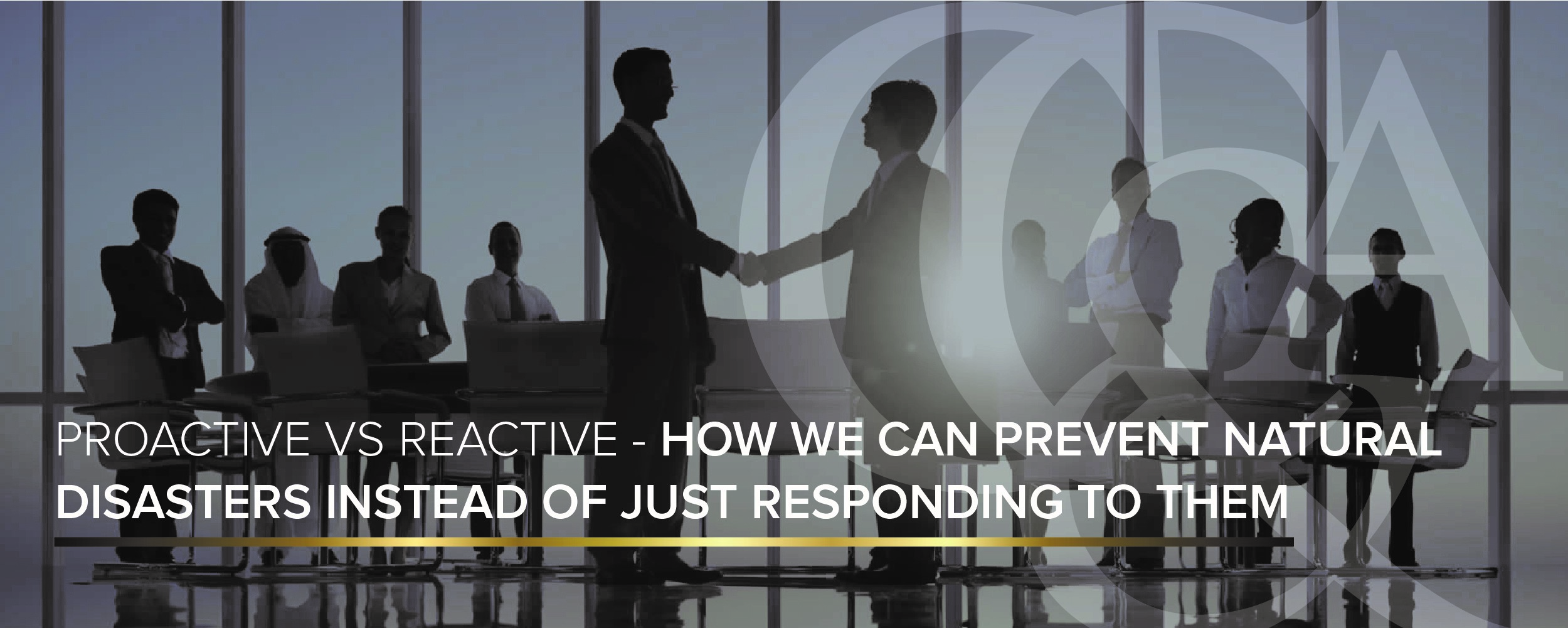 Proactive vs Reactive – How Can We Prevent Natural Disasters Instead of Just Responding To Them?